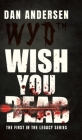 WYD Wish You Dead: The First In The Legacy Series Cover Image