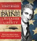 Thomas Paine: Crusader for Liberty: How One Man's Ideas Helped Form a New Nation Cover Image