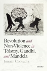 Revolution and Non-Violence in Tolstoy, Gandhi, and Mandela Cover Image