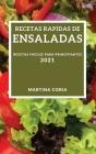 Recetas Rapidas de Ensaladas 2021 (Quick Salad Recipes 2021 Spanish Edition): Recetas Faciles Para Principiantes Cover Image