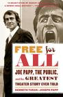 Free for All: Joe Papp, the Public, and the Greatest Theater Story Every Told Cover Image