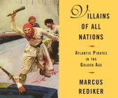 Villains of All Nations: Atlantic Pirates in the Golden Age Cover Image