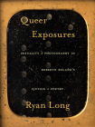 Queer Exposures: Sexuality and Photography in Roberto Bolaño's Fiction and Poetry (Pitt Illuminations) Cover Image