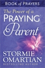 The Power of a Praying Parent: Book of Prayers Cover Image