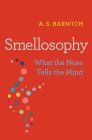 Smellosophy: What the Nose Tells the Mind Cover Image