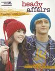 Heady Affairs 7 Impetuous Hats to Crochet (Leisure Arts #5566): Heady Affairs 7 Impetuous Hats to Crochet Cover Image