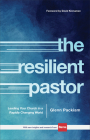 The Resilient Pastor: Leading Your Church in a Rapidly Changing World Cover Image