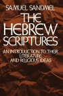 The Hebrew Scriptures: An Introduction to Their Literature and Religious Ideas Cover Image