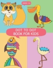DOT to DOT Books for Kids Ages 4-8: DOT to DOT Books for Kids Ages 4-8, Dot To Dot Animals Puzzles 8.5 x 11 for Kids, Toddlers, Boys and Girls Ages 3- Cover Image