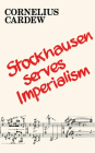 Stockhausen Serves Imperialism and Other Articles Cover Image