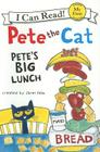 Pete the Cat: Pete's Big Lunch (My First I Can Read) Cover Image