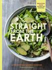 Straight from the Earth: 100 Irresistible Vegan Recipes for Everyone Cover Image