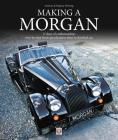 Making a Morgan: 17 days of craftmanship: step-by-step from specification sheet to finished car Cover Image