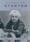 Elizabeth Cady Stanton: The Right Is Ours (Oxford Portraits) Cover Image