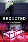 Abducted (XBooks) (Library Edition): Can Cops Catch the Kidnapper? (XBooks: Forensics) Cover Image