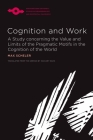 Cognition and Work: A Study concerning the Value and Limits of the Pragmatic Motifs in the Cognition of the World (Studies in Phenomenology and Existential Philosophy) Cover Image