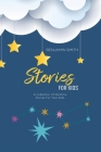 Stories For Kids: A Collection Of Bedtime Stories For Your Kids Cover Image
