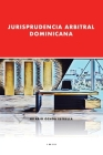 Jurisprudencia Arbitral Dominicana Cover Image