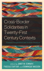 Cross-Border Solidarities in Twenty-First Century Contexts: Feminist Perspectives and Activist Practices Cover Image
