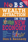 No B.S. Wealth Attraction in the New Economy Cover Image