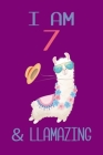 I am 7 and Llamazing: Llama Sketchbook for for 7 Year Old Girls Cover Image
