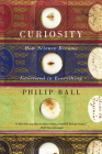 Curiosity: How Science Became Interested in Everything Cover Image
