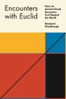 Encounters with Euclid: How an Ancient Greek Geometry Text Shaped the World Cover Image