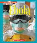Ebola (A True Book: Health) (Library Edition) Cover Image