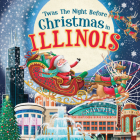 'Twas the Night Before Christmas in Illinois Cover Image