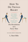 How to Do Things Right: The Revelations of a Fussy Man Cover Image