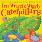 Ten Wriggly, Wiggly Caterpillars Cover Image