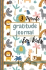 3 Minute Gratitude Journal for Kids: Gratefulness Journal, A Daily Gratitude Journal for Kids - Today is Great, My first Gratitude Journal Cover Image