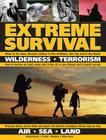 Extreme Survival: Wilderness * Terrorism * Air * Sea * Land Cover Image