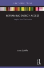 Reframing Energy Access: Insights from The Gambia (Routledge Focus on Environment and Sustainability) Cover Image