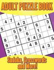 Adult Puzzle Book: Sudoku, Crosswords and More! Cover Image