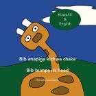 Bib anapiga kichwa chake - Bib bumps its head: Kiswahili & English Cover Image