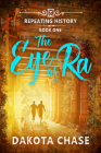 The Eye of Ra (Repeating History #1) Cover Image