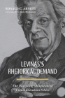 Levinas's Rhetorical Demand: The Unending Obligation of Communication Ethics Cover Image