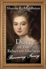 Diary of the Reluctant Duchess: Becoming Fancy Cover Image