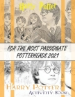 For the Most Passionate Potterheads 2021: Activity Book: Puzzles, Crosswords, Word Search and More Cover Image