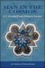 Man in the Cosmos: G. I. Gurdjieff and Modern Science (Codhill Press) Cover Image