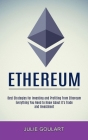 Ethereum: Everything You Need to Know About It's Trade and Investment (Best Strategies for Investing and Profiting From Ethereum Cover Image