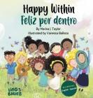Happy within / Feliz por dentro: English- Spanish Bilingual edition Cover Image