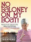 No Baloney on My Boat!: Recipes to Be Enjoyed in the Great Outdoors Cover Image