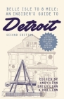 Belle Isle to 8 Mile: An Insider's Guide to Detroit, Second Edition Cover Image