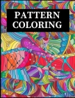Pattern Coloring: Geometric Shapes and Patterns Coloring Book with Fun, Easy, and Relaxing Coloring Pages for stress relieve and creativ Cover Image