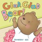Glad, Glad Bear! (Bear's Feelings) Cover Image