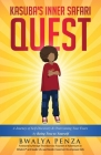 Kasuba's Inner Safari Quest: A Journey of Self-Discovery and Overcoming Your Fears by Being True to Yourself Cover Image