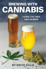 Brewing with Cannabis: Using THC and CBD in Beer Cover Image