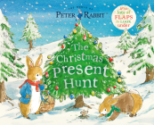 The Christmas Present Hunt: With Lots of Flaps to Look Under (Peter Rabbit) Cover Image